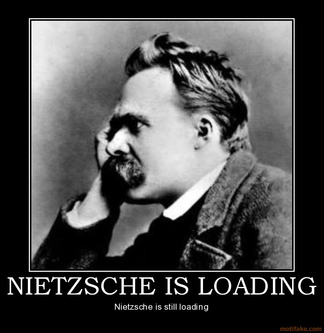 nietzsche-loading-philosopher-thinking-loading-demotivational-poster-1225738907
