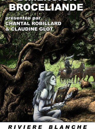 «Dimension Brocéliande» : anthologie chez Rivière Blanche (inclut «L'Île close» et «Le Meilleur d'entre eux»)