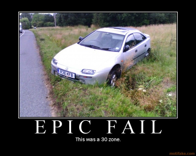 epic-fail-car-epic-fail-crash-30-speed-grass-ditch-funny-kir-demotivational-poster-1259796277