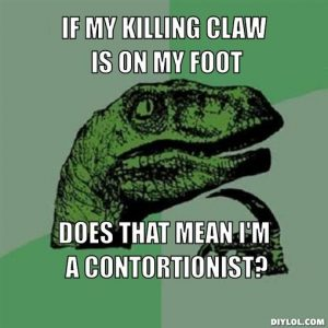 if-my-killing-claw-is-on-my-foot-does-that-mean-i-m-a-contortionist-9c875a