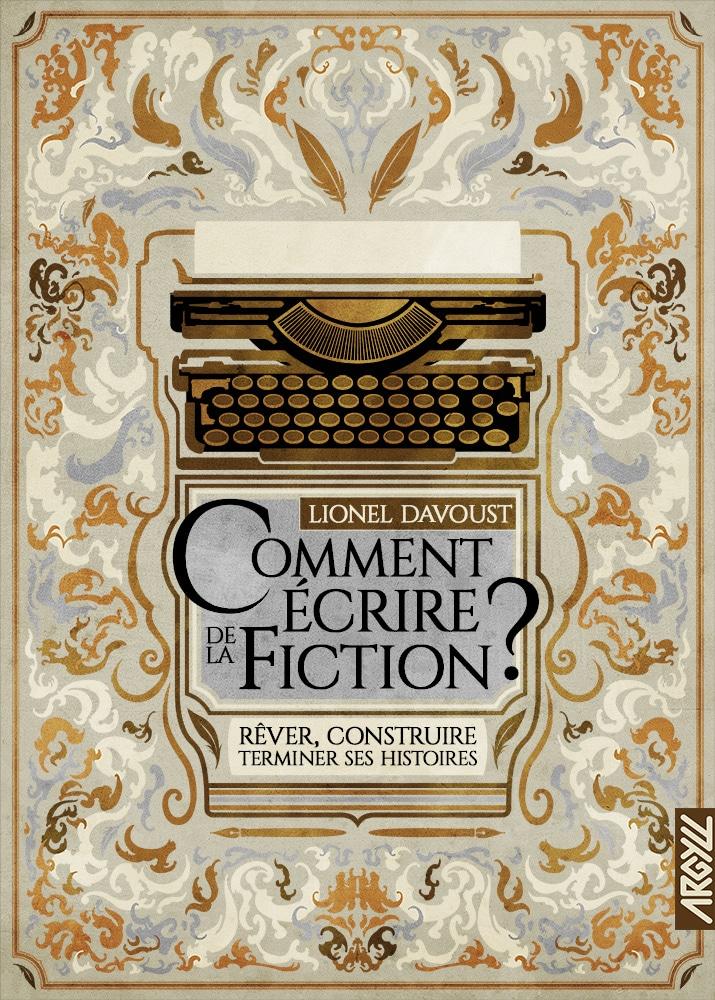 Couverture de Comment écrire de la fiction ? chez Argyll